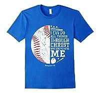 Baseball Gifts Bible Verse Sayings Philippians 413 Shirts Royal Blue