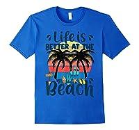 Life Is Better At The Beach Holidays Summer Vacation Ocean Shirts Royal Blue