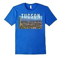 Tucson Arizona The Old Pueblo Skyline - Ts Shirts Royal Blue