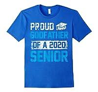 Proud Godfather Of 2020 Graduate Graduation Blue Themed Shirts Royal Blue