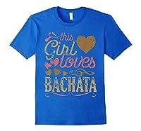 Bachata Latin Dance Gift Dancing Music Shirts Royal Blue