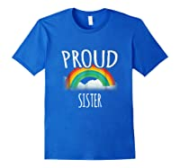 Gay Pride Ally Friends Proud Ally Sister Shirts Royal Blue