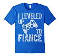 Funny Video Gamer Gift I Leveled Up To Fiance Cute Shirts Royal Blue