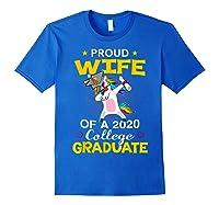 Proud Wife Of A 2020 College Graduate Unicorn Dabbing Gift Shirts Royal Blue