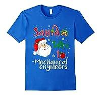 Santa Talks To Mechanical Engineers Christmas Ugly Xmas Shirts Royal Blue