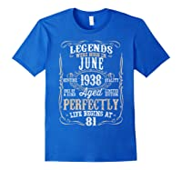 Legends Born June 1938 81st Awesome Birthday Gift T-shirt Royal Blue