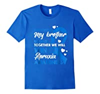 Supporting My Brother Together We Win Apraxia Shirts Royal Blue