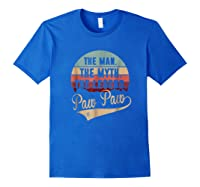 Paw Paw The Man The Myth The Legend Shirts Royal Blue