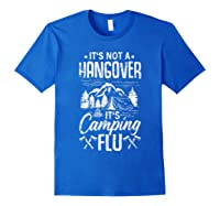 It's Not A Hangover It's Camping Flu Funny Camping Quote Shirts Royal Blue