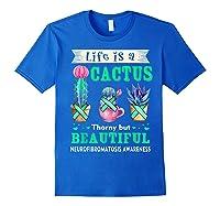 Life Is A Cactus Neurofibromatosis Awareness T-shirt Royal Blue