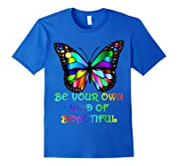 Kindness Butterfly Be Your Own Kind Of Beautiful Shirts Royal Blue