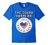 Proud Supporter Of Squad Aoc Pressley Omar Tlaib Shirts Royal Blue