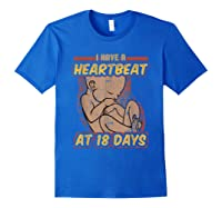 Pro Life Shirt - Catholic Tee - I Have A Heartbeat T-shirt Royal Blue