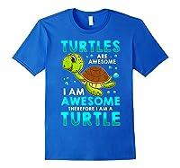 Turtles Are Awesome I'm Awesome I'm A Sea Turtle Beach Shirts Royal Blue