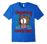 Baseball Is My Favorite Season - Cute Baseball Fan T-shirt Royal Blue