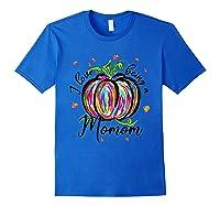 I Love Being A Momom T Shirt T-shirt Royal Blue