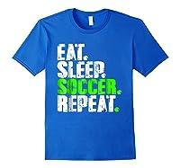 Eat Sleep Soccer Repeat Football Lover T Shirt Gift Idea Royal Blue