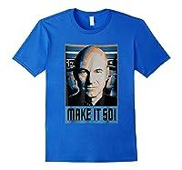 Star Trek Next Generation Picard Make Is So Graphic Shirts Royal Blue