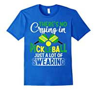 No Crying In Pickleball Gift Pickle Ball Player Pickleball T-shirt Royal Blue