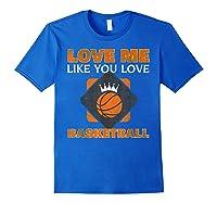 Basketball Love Me Like You Love Sports Shirts Royal Blue