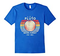 Never Forget Pluto Shirt Retro Style Funny Space, Science T-shirt Royal Blue
