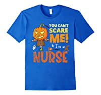 Halloween You Can\\\'t Scare Nurse Funny T-shirt Royal Blue