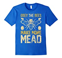 Obey The Bees, Make More Mead Gift Shirts Royal Blue