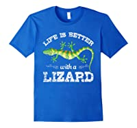 Life Is Better With A Lizard Shirts Royal Blue