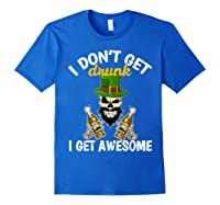 Don't Get Drunk Get Awesome Funny St Patrick's Day Beer Shirts Royal Blue
