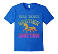Will Trade Brother For Unicorn Retro Rainbow For Girls Shirts Royal Blue