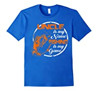 S Uncle Is My Name Fishing Game T Shirt Father\\\'s Day 2019 Royal Blue