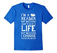 I Am A Reader Book Quote Bookworm Reading Literary T-shirt Royal Blue