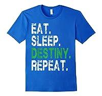 Destiny T-shirt Eat Sleep Destiny Repeat Short Sleeve T-shirt Royal Blue