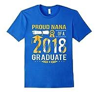 Proud Nana Of A 2018 Graduate Tshirt Royal Blue