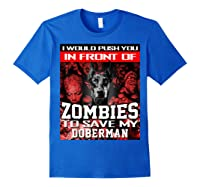 In Front Of Zombies To Save My Doberman Halloween Saying T-shirt Royal Blue
