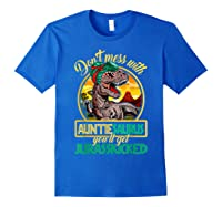 Don\\\'t Mess With Auntiesaurus T Rex Aunt Family Costume T-shirt Royal Blue