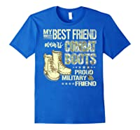 My Best Friend Wears Combat Boots Proud Military Friend Gift Shirts Royal Blue