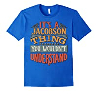It\\\'s A Jacobson Thing You Wouldn\\\'t Understand T-shirt Royal Blue