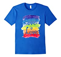 Love, Is Love Rainbow, Gay Lesbian Pride Watercolors Shirts Royal Blue