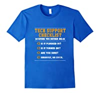 Funny Tech Support Checklist Sysadmin Gift Shirts Royal Blue