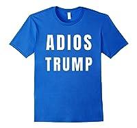 Funny Adios President Trump Impeach Him T Shirt Royal Blue