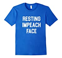 Resting Impeach Face Trump Is A Traitor Shirts Royal Blue