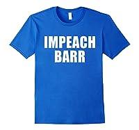Impeach Barr T Shirt Royal Blue