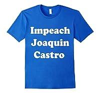 Impeach Joaquin Castro T Shirt Royal Blue
