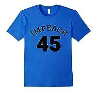Impeach 45 Anti Trump Baseball Design T Shirt Royal Blue