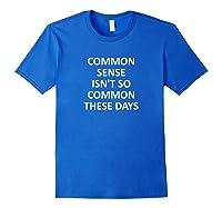 Funny Common Sense Isn T So Joke Sarcastic Family T Shirt Royal Blue