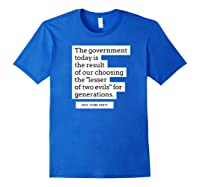 Vote Third Party Shirt Quote Libertarian Governt Royal Blue