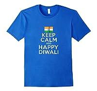 Keep Calm And Happy Diwali India Flag Hindu Festival Holiday Zip Shirts Royal Blue