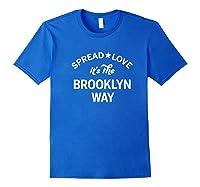 Spread Love It S The Brooklyn Way Old School Hip Hop Nyc Premium T Shirt Royal Blue