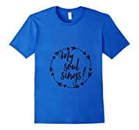 My Soul Sings Cute Worship Leader Shirt Praise Jesus Gift T-shirt Royal Blue